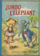 Jumbo L'Eléphant  Edit Fernand Nathan  Lecture Illustree - Boeken, Tijdschriften, Stripverhalen