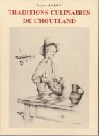 FLANDRES - HAZEBROUCK -- TRADITIONS CULINAIRES DE L'HOUTLAND De J MESSIANT - Picardie - Nord-Pas-de-Calais
