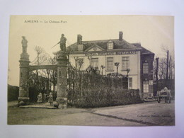 AMIENS  (Somme)  :  Le  CHÂTEAU-FORT   XXX - Amiens