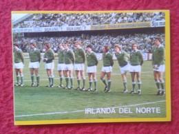 CROMO DANONE COLECCIÓN FÚTBOL EN ACCIÓN MUNDIAL DE ESPAÑA 1982 82 FOOTBALL WORLD CUP SOCCER ALINEACIÓN IRLANDA DEL NORTE - Cromos