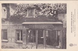 02. VIC SUR AISNE. GUERRE 14-18. RUE DE FONTENOY. MAISON BOMBARDÉE. TEXTE - Guerre 1914-18