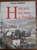 294 - Histoire Des Rues D'Aurillac - Claude GRIMMER  +++++++ - Auvergne