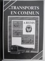 Plus D'un Siècle De Transport En Commun à REIMS - Bus Tramway - COPIE Du Livre Jaillard / Chenu - Chemin De Fer & Tramway