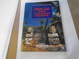 Polynésie, Iles Marquises : Hiva Oa, Images D'une Mémoire Océanienne 1991 PIERRE OTTINO Et MARIE-NOELLE DE BERGH-OTTINO - Outre-Mer