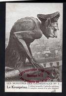 P756 - Les Monstres Des Cathédrales Le Kronprinz - Caricature Satire Politique WW1 - Humor