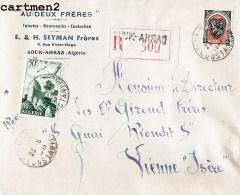 """SOUK-AHRAS """" AU DEUX FRERES """" SEYMAN JUDAÏCA JEWISH SOIERIE LINGERIE TEXTILE PUBLICITE LETTRE RECOMMANDEE MARCOPHILIE - Algeria"""