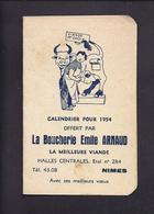 Petit Calendrier 1954 Illustré Publicitaire Pour Boucherie Arnaud Halles Centrales De Nîmes Avec Immatriculation Auto - Calendars