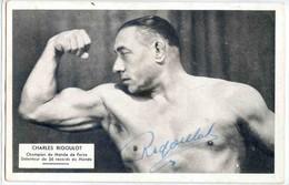 CHARLES RIGOULOT - - Champion Du Monde De Force, Détenteur De 56 Records Du Monde.  Belle CPA - Haltérophilie