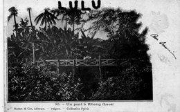 ASIE : Laos ; Précurseur : Un Pont A Khong , Coll. Sylvia édit. Mottet & Cie A Saigon N° 305 - Laos