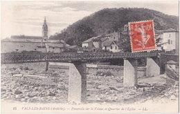 07. VALS-LES-BAINS. Passerelle Sur La Volane Et Quartier De L'Eglise. 15 - Vals Les Bains