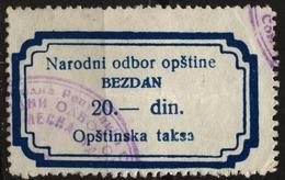 Yugoslavia Vojvodina Serbia / BEZDAN - LOCAL Revenue Tax Stamp - Used - 20 Din - Officials