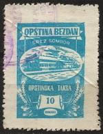 Yugoslavia Vojvodina Serbia / BEZDAN - LOCAL Revenue Tax Stamp - Used - 10 Din - Officials