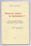79 MELLE. Peut-on Sauver La Bachelerie ? Par André MONTAZEAU, 1958. E.A.S. De L'auteur. Voir Description Bien Détaillée. - Poitou-Charentes