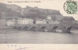 NAMUR - Le Pont Sur La Meuse Et La Citadelle - Namur