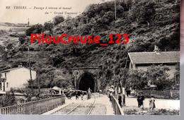 """63 Puy De Dôme - THIERS - """" Passage à Niveau Et Tunnel Du Grand Tournant """" - Thiers"""