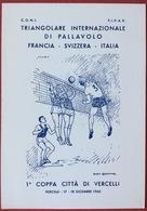 1960 1^COPPA CITTA' DI VERCELLI TRIANGOLARE INTERNAZIONALE DI PALLAVOLO FRANCIA CHAMBERY SVIZZERA GINEVRA ITALIA VOLLEY - Volleyball