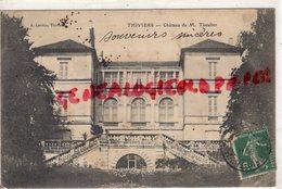 24- THIVIERS - CHATEAU DE M. THEULIER - EDITEUR LEROUX  1907 - Thiviers