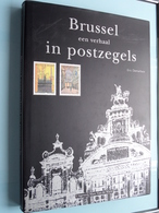 BRUSSEL Een Verhaal In POSTZEGELS - Eric Demarbaix / Uitg. Marc Van De Wiele 1996 > Poot / De Post ( Zie Foto's ) ! - Andere Boeken