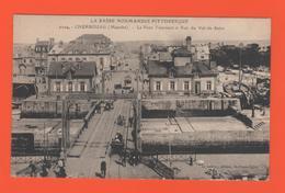 ET/183 CHERBOURG LE PONT TOURNANT ET RUE DU VAL DE SAIRE 2104 BASSE NORMANDIE PITTORESQUE MANCHE - Cherbourg