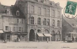 90 - BEAUCOURT - La Place Centrale Et Le Tramway - Beaucourt