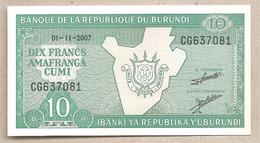 Burundi - Banconota Non Circolata FdS Da 10 Franchi P-33e.2 - 2007 - Burundi