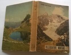 VILLEGGIATURE MONTANE 1 T.C.I. 1952 : PIEMONTE, VALLE D'AOSTA, LOMBARDIA - Toursim & Travels