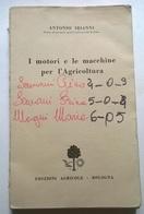 I MOTORI E LE MACCHINE PER L'AGRICOLTURA - A. IRIANNI - ED AGRICOLE BOLOGNA 1960 - Books, Magazines, Comics