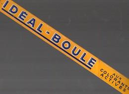 Bandeau Publicitaire Tôle Estampée IDEAL BOULE Aux Colorants Activés. - Brands