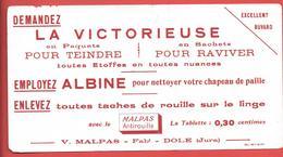 Buvard Années 50 - LA VICTORIEUSE - Ets V.MALPAS à DOLE (Jura) TEINDRE,RAVIVER,-ALBINE Pour CHAPEAU DE PAILLE-ANTIROUILL - Wassen En Poetsen