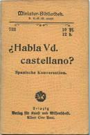 Miniatur-Bibliothek Nr. 732 -Habla Vd. Castellano? Spanische Konversation - 8cm X 12cm - 48 Seiten Ca. 1900 - Verlag Fü - Books, Magazines, Comics