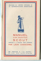 Scoutisme Théâtre La Hutte Léon CHANCEREL Manuel D'art Dramatique Scout 1939 - Livres, BD, Revues