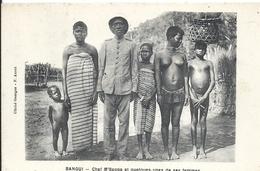 CENTREAFRIQUE - République Du Centre Afrique - BANGUI -Chef M'Sagga Et Quelques Une De Ses Femmes - Centrafricaine (République)