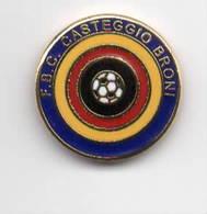 FBC Casteggio Broni Pavia Calcio Soccer Football Pins Spilla - Calcio