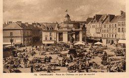 CPA CHERBOURG - PLACE DU CHATEAU UN JOUR DE MARCHE - Cherbourg