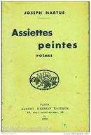 *ASSIETTES PEINTES*  POEMES Par JOSEPH NARTUS (E.O. 1936) - Poetry