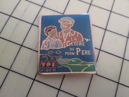 Pin313f Pin's Pins / Beau Et Rare : Thème CINEMA / FILM TF1 PAGNOL LA GLOIRE DE MON PERE - Films