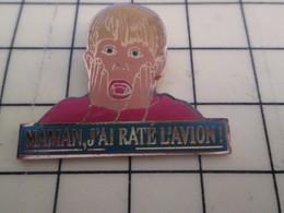 Pin313f Pin's Pins / Beau Et Rare : Thème CINEMA / FILM MAMAN J'AI RATE L'AVION - Films