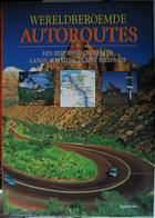 Wereldberoemde Autoroutes - Een Reis Rond De Wereld Langs 25 Spectaculaire Highways - Geography