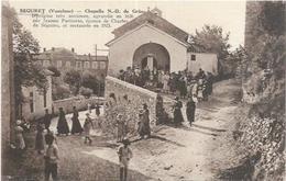 84. SEGURET. LA CHAPELLE N. D. DE GRACE CPAA BIEN ANIMEE - France