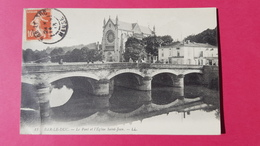 55 Meuse, Bar-le-Duc, Le Pont Et L'Eglise Saint-Jean, Animée, 1913, (L. L.) - Bar Le Duc