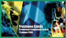 Frosinone Calcio - Promozione Campionato Serie B 11 Giugno 2006 - Calcio