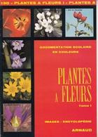 DOCUMENTATION SCOLAIRE ARNAUD N° 130 LES PLANTES A F LIVRET NEUF DE 16 PAGES COULEUR FERMETURE LIBRAIRIE - SITE Serbon63 - Books, Magazines, Comics