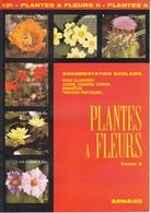 DOCUMENTATION SCOLAIRE ARNAUD N° 131 LES PLANTES A F LIVRET NEUF DE 16 PAGES COULEUR FERMETURE LIBRAIRIE - SITE Serbon63 - Books, Magazines, Comics