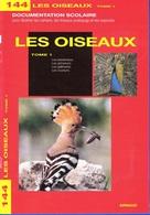 DOCUMENTATION SCOLAIRE ARNAUD N° 144 LES OISEAUX LIVRET NEUF DE 16 PAGES COULEUR FERMETURE LIBRAIRIE - SITE Serbon63 - Books, Magazines, Comics