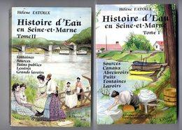 HISTOIRE D EAU EN SEINE ET MARNE  2 TOMES  HELENE FATOUX  1983 / 1988   -  321 & 329 PAGES  NOMBREUSES ILLUSTRATIONS - Ile-de-France