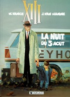 """XIII """"la Nuit Du 3 Août""""  Bd En Excellent état, Par W. Vance Et J. Van Hamme - XIII"""