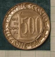 M_p> Gettone VALE UN DONO DA 500 LIRE - SELEZIONE DAL R.D. - Monetari/ Di Necessità
