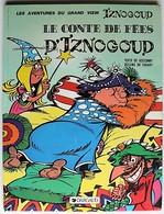 BD IZNOGOUD - 12 - Le Conte De Fées D'Iznogoud - EO 1976 - Iznogoud
