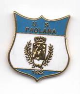 US Paolana Paola Cosenza  Soccer Football Pins Spilla - Calcio