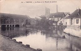 TROYES - La Seine Et Le Moulin De Jaillard - Troyes